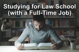 Studying for Law School (with a Full-Time Job)